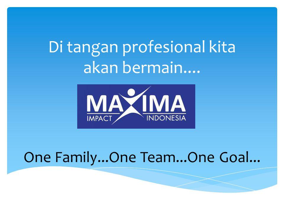 Di tangan profesional kita akan bermain.... One Family...One Team...One Goal...