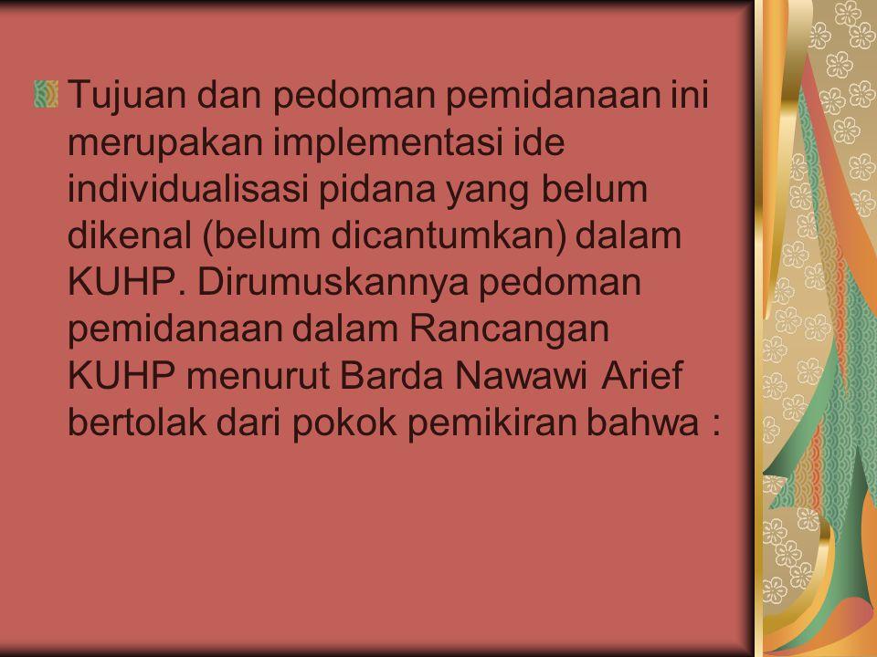 (1)pada hakikatnya undang-undang merupakan sistem hukum yang bertujuan (purposive system).