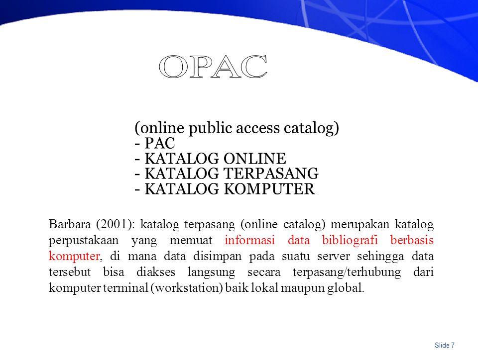 Slide 8 19 APR 12 UPT Perpustakaan UNS port/1468 Public Access Catalog Silakan Anda melakukan pelacakan dengan menu di bawah ini, dengan catatan : apabila memilih SUBYEK , KATA KUNCI SUBYEK atau KATA KUNCI TOPIK , tidak ditemukan dalam bahasa Indonesia, gunakan bahasa Inggrisnya, atau sebaliknya.