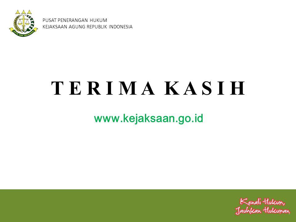 PUSAT PENERANGAN HUKUM KEJAKSAAN AGUNG REPUBLIK INDONESIA T E R I M A K A S I H www.kejaksaan.go.id