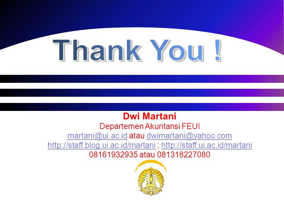 Dwi Martani Departemen Akuntansi FEUI martani@ui.ac.idmartani@ui.ac.id atau dwimartani@yahoo.comdwimartani@yahoo.com http://staff.blog.ui.ac.id/martan