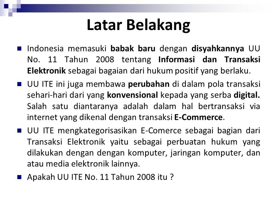 Transaksi Elektronik UU ITE Penyelenggaraan di lingkup publik dan privat (Pasal 17) Dituangkan dalam perjanjian elektronik (Pasal 18 ayat (1)) Para pihak dapat memilih yurisdiksi hukum dan PPS (Pasal 18 ayat (2) dan (4)) Apabila tidak ada pilihan: asas hukum perdata internasional (Pasal 18 ayat (3) dan (5)) Para Pihak harus menggunakan SE yang disepakati.