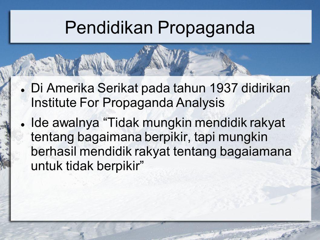 Alat Propaganda Name Calling (Menjelek-jelekkan)  Pemberian label buruk terhadap suatu gagasan, dipakai untuk menolak dan mengutuk ide tanpa mengamati bukti(Lee dan Lee 1939)  Tidak banyak muncul di periklanan  Banyak dipakai pada bidang politik dan bidang lainnya  Dua contoh terbaru : Teroris dan Terorisme
