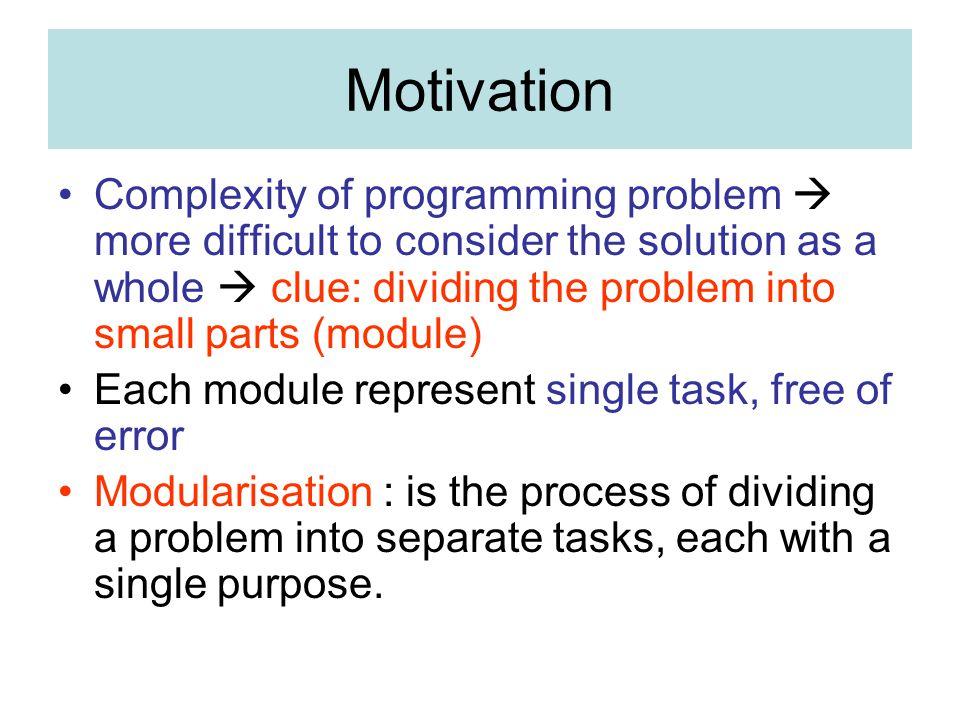 Parameter Formal dan Parameter Aktual Parameter formal adalah variabel yang ada pada daftar parameter dalam definisi fungsi.