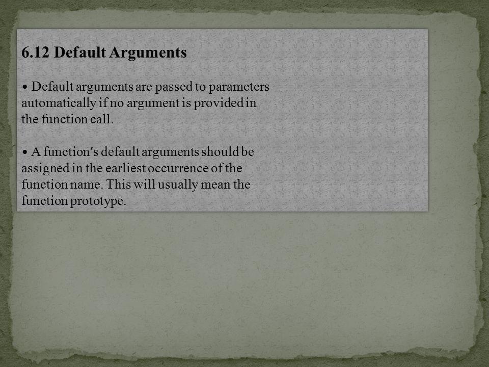 Program 6-25 // This program demonstrates default function arguments.