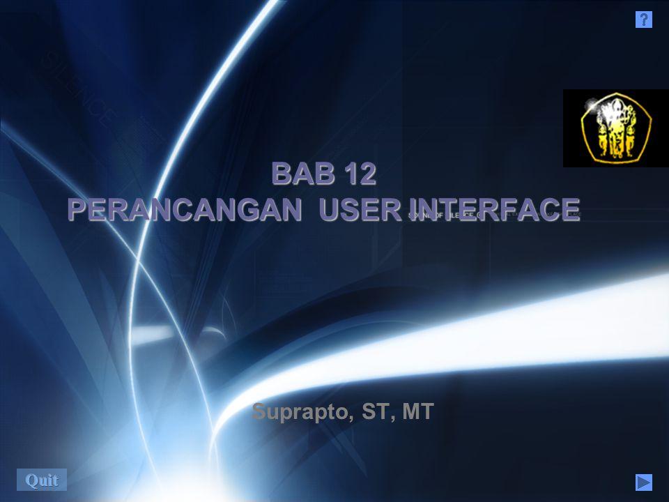 Suprapto, ST, MT BAB 12 PERANCANGAN USER INTERFACE