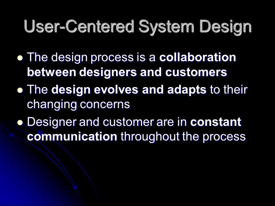 Instead: User-Centered System Design Base design on real people: Base design on real people: Abilities Abilities Needs Needs Work context Work context