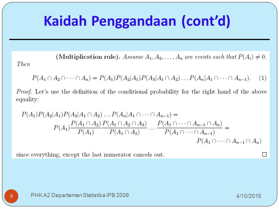 4/10/2015 PHK A2 Departemen Statistika IPB 2009 9 Kaidah Penggandaan (cont'd)
