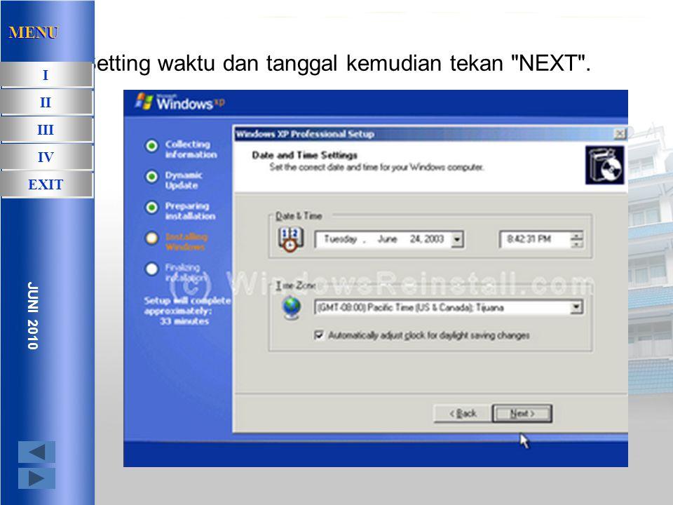 Isikan computer name yang mau anda gunakan bisa apa saja terserah anda MENU I I II III IV EXIT JUNI 2010 MENU