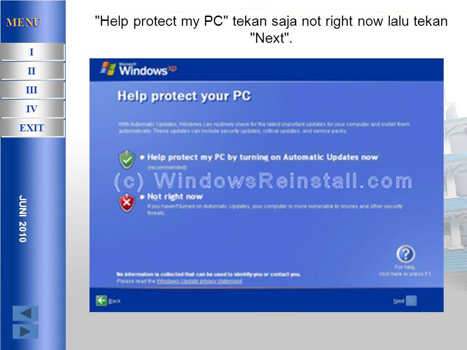 Sekarang kita akan men-setup tampilan dalam windows. MENU I I II III IV EXIT JUNI 2010 MENU