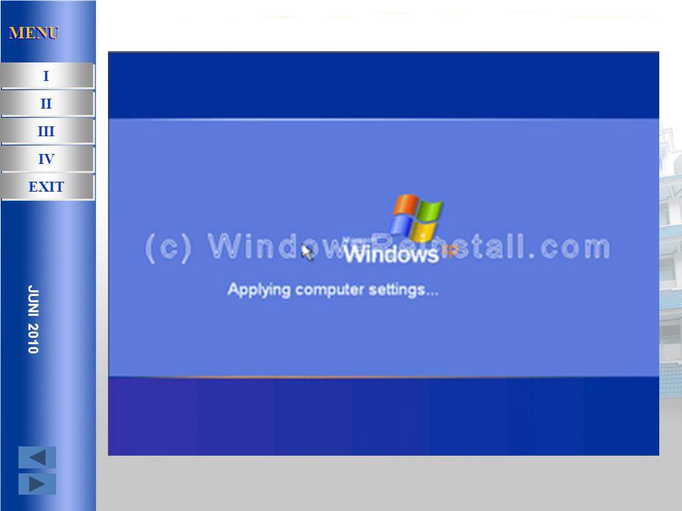 Insert user yang akan menggunakan komputer ini, lalu 'Next' MENU I I II III IV EXIT JUNI 2010 MENU