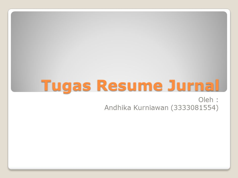 Tugas Resume Jurnal Oleh : Andhika Kurniawan (3333081554)