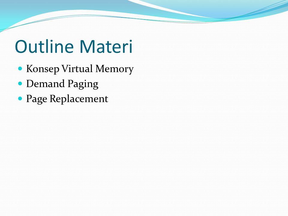 Konsep Virtual Memory Mengapa digunakan Virtual Memory .