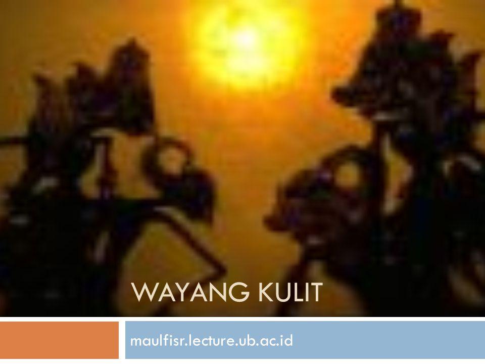 Sejarah Wayang Kulit  Ada dua pendapat tentang asal-usul wayang: Wayang lahir dan berasal dari Jawa Pendapat ini dikeluarkan oleh beberapa peneliti Barat dan peneliti Indonesia, antara lain Hazeau, Brandes, Kats, Rentse, dan Kruyt Wayang berasal dari India Mereka antara lain adalah Pischel, Hidding, Krom, Poensen, Goslings, dan Rassers.