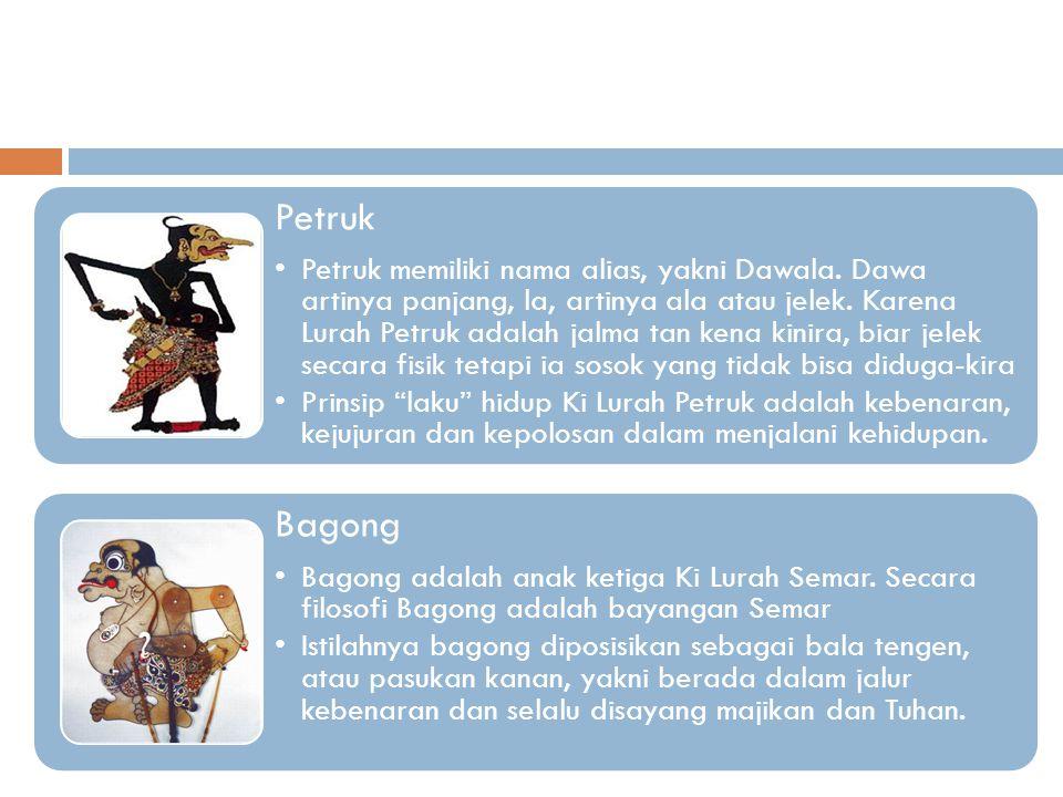 Petruk Petruk memiliki nama alias, yakni Dawala. Dawa artinya panjang, la, artinya ala atau jelek. Karena Lurah Petruk adalah jalma tan kena kinira, b