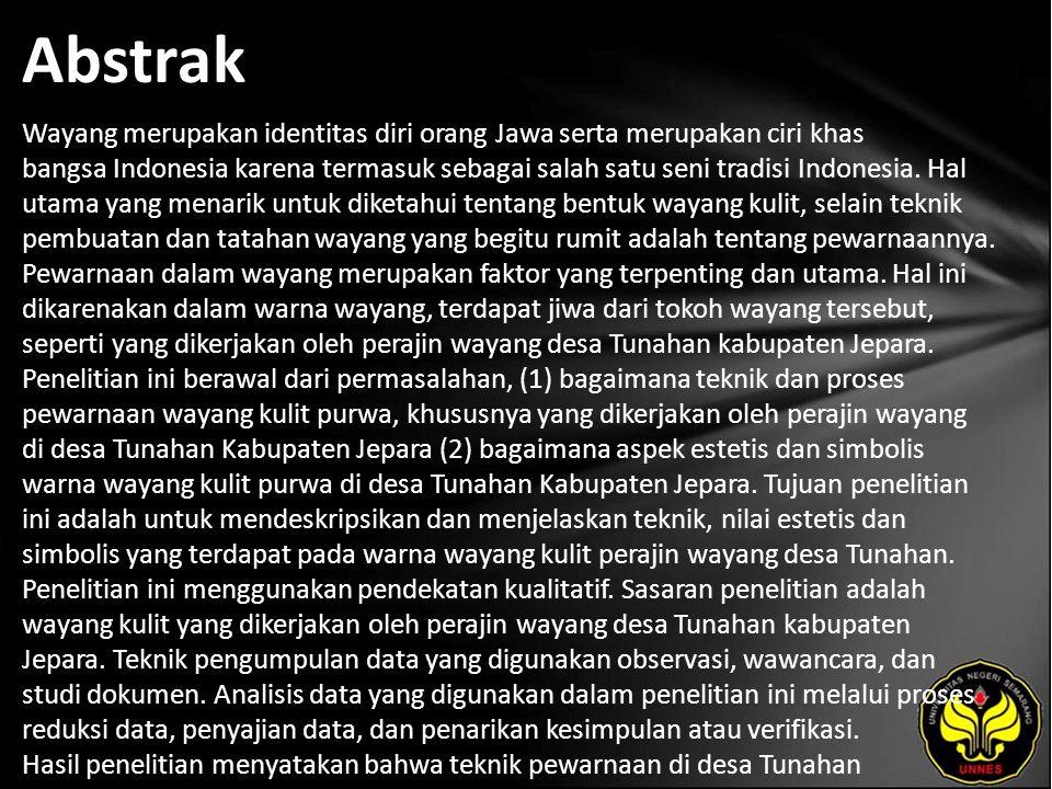 Abstrak Wayang merupakan identitas diri orang Jawa serta merupakan ciri khas bangsa Indonesia karena termasuk sebagai salah satu seni tradisi Indonesia.