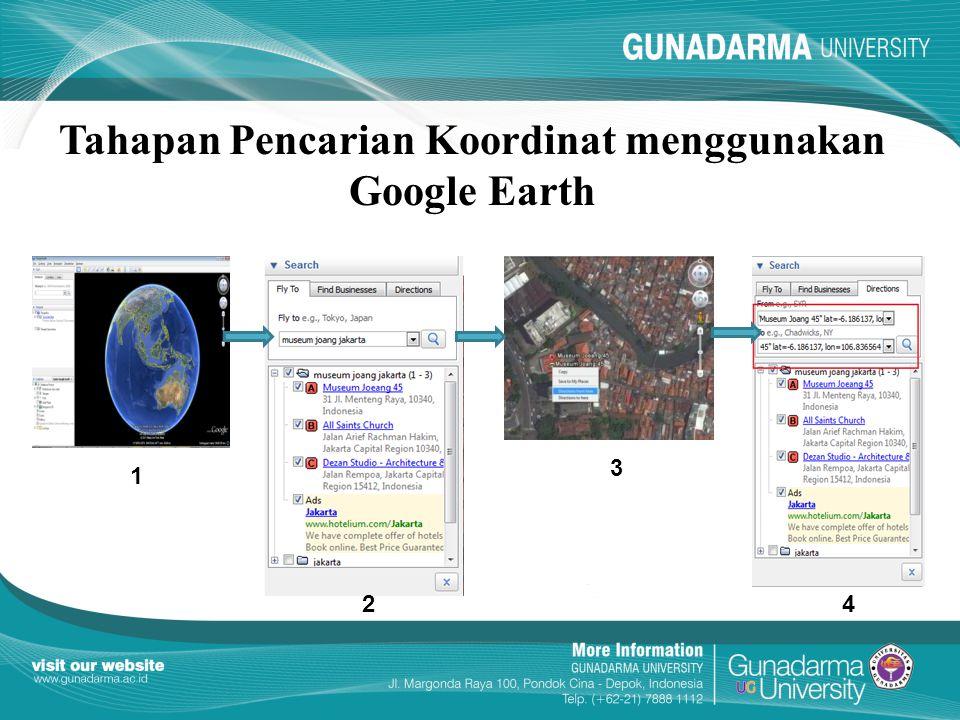 Tahapan Pencarian Koordinat menggunakan Google Earth 1 2 3 4