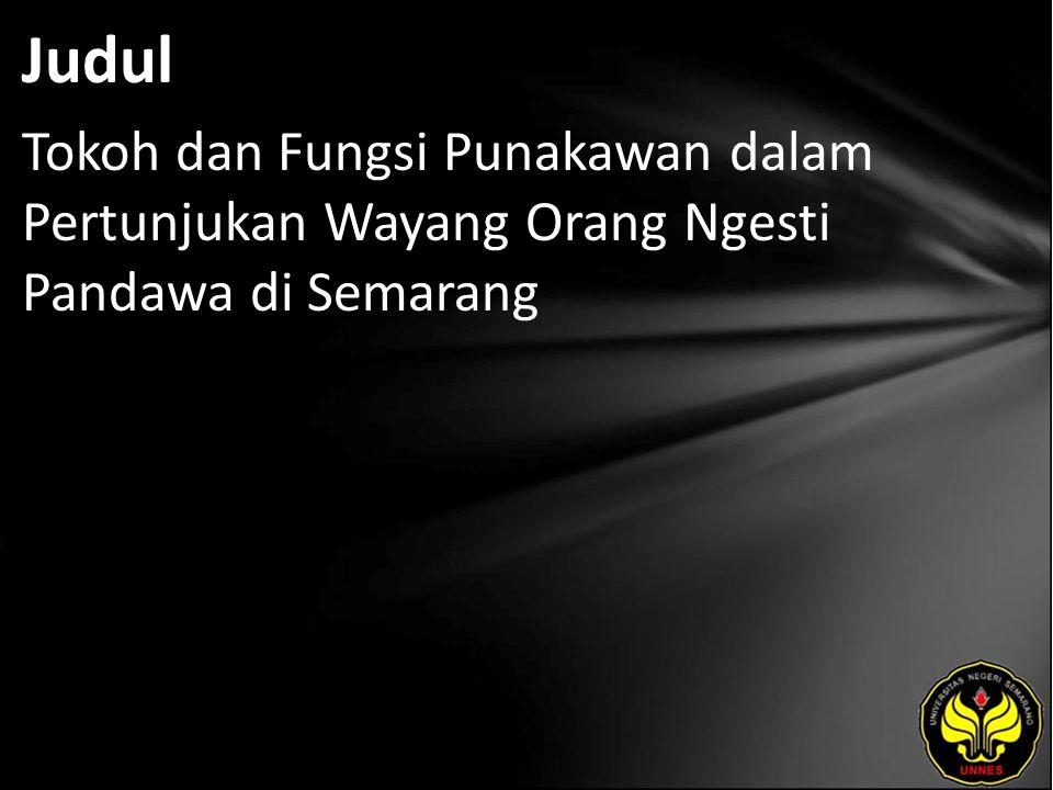 Judul Tokoh dan Fungsi Punakawan dalam Pertunjukan Wayang Orang Ngesti Pandawa di Semarang
