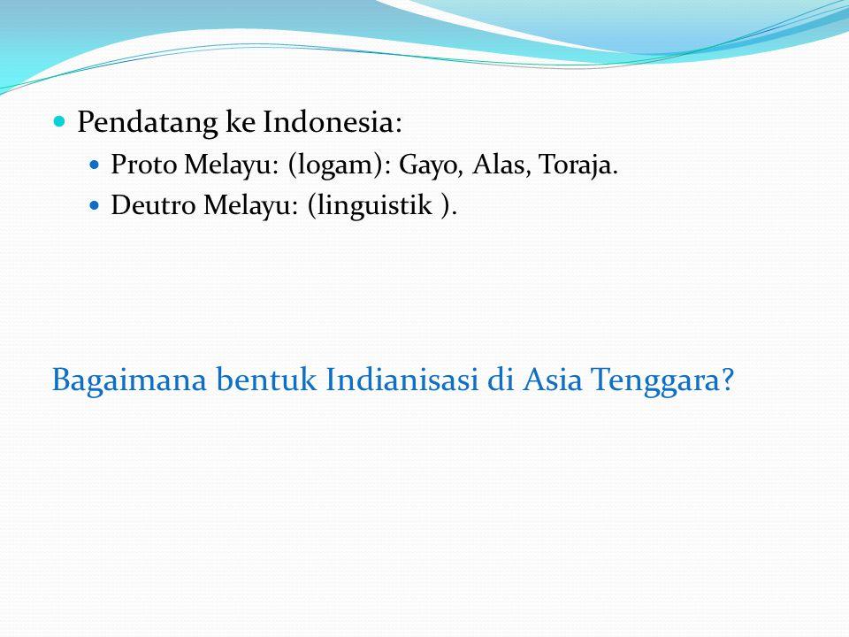 Pendatang ke Indonesia: Proto Melayu: (logam): Gayo, Alas, Toraja.