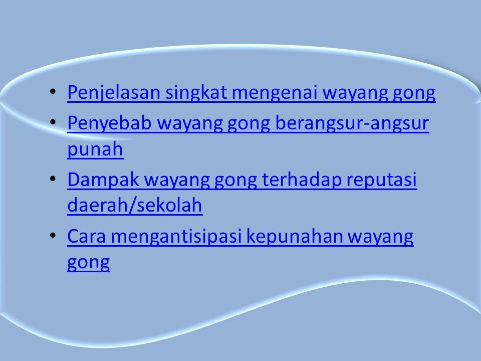 Penjelasan singkat mengenai wayang gong Wayang Gong, salah satu bentuk teater tradisional Kalimantan Selatan.