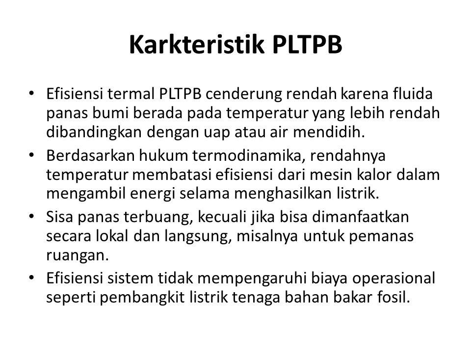 Karkteristik PLTPB Efisiensi termal PLTPB cenderung rendah karena fluida panas bumi berada pada temperatur yang lebih rendah dibandingkan dengan uap a