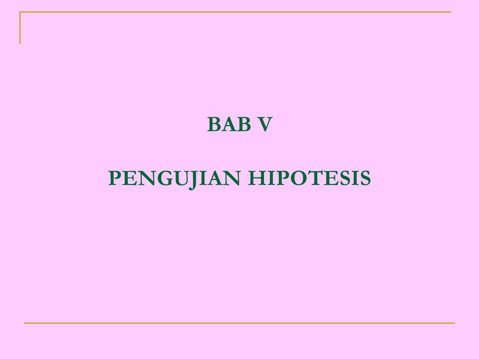 BAB V PENGUJIAN HIPOTESIS