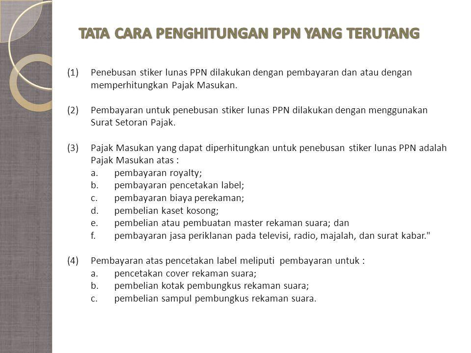 (1)Penebusan stiker lunas PPN dilakukan dengan pembayaran dan atau dengan memperhitungkan Pajak Masukan.