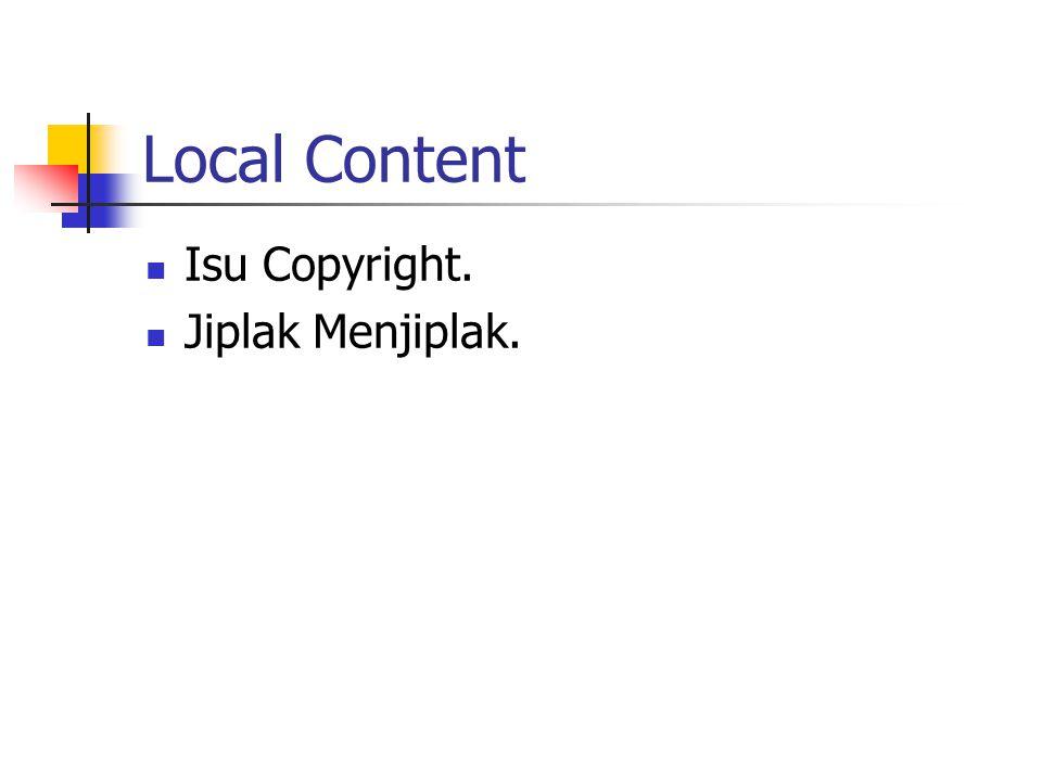Local Content Isu Copyright. Jiplak Menjiplak.