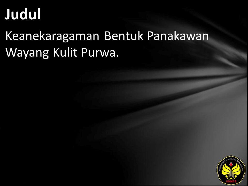 Judul Keanekaragaman Bentuk Panakawan Wayang Kulit Purwa.