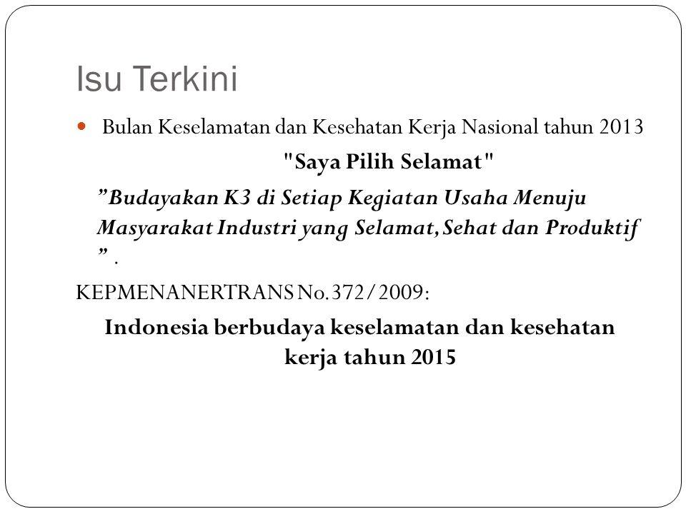 Sumber Ridwan Sjaaf.2009.Pengantar K3. Bahan Kuliah K3 Dasar FKM UI Robiana Modjo.2010.