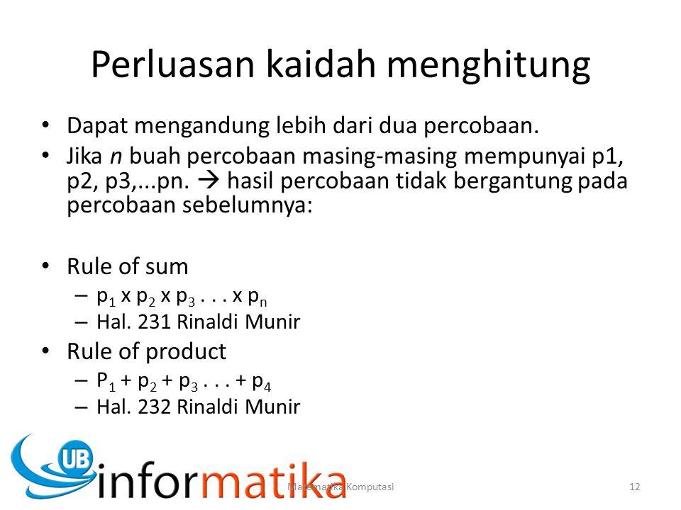 Perluasan kaidah menghitung Dapat mengandung lebih dari dua percobaan. Jika n buah percobaan masing-masing mempunyai p1, p2, p3,...pn.  hasil percoba