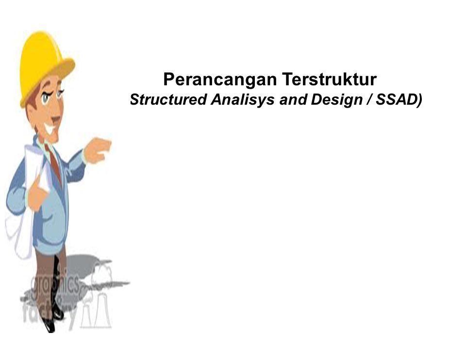 Perancangan Sistem Informasi STMIK GI MDP Perancangan Terstruktur (Structured Analisys and Design / SSAD) Metode ini diperkenalkan pada tahun 1970, yang merupakan hasil turunan dari pemrograman terstruktur.