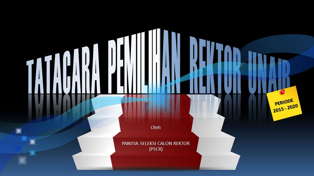Oleh PANITIA SELEKSI CALON REKTOR (PSCR)