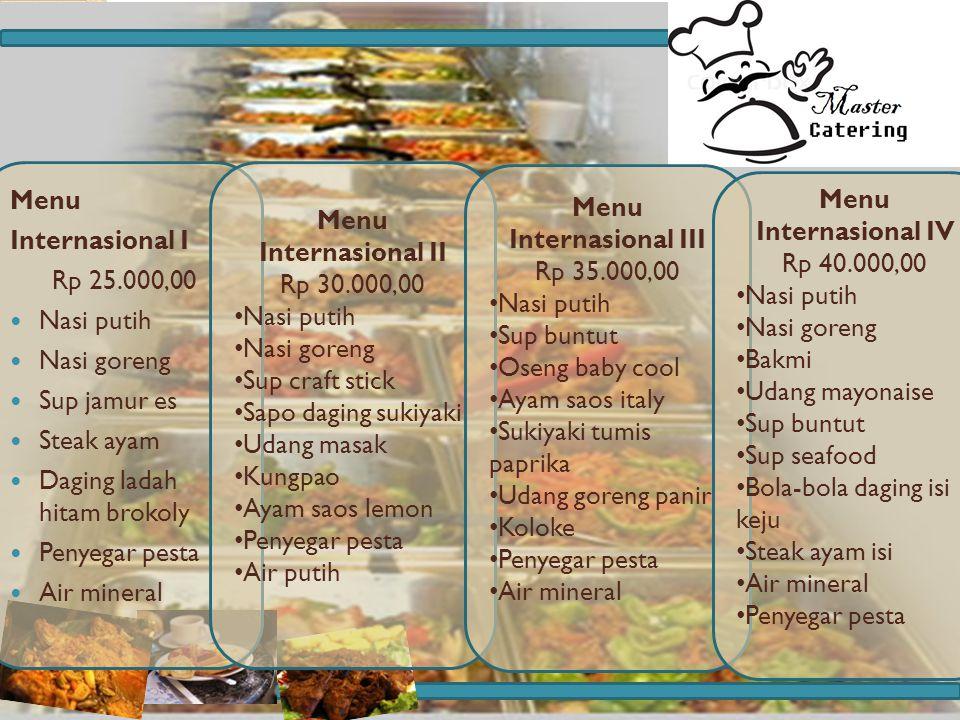 Menu Internasional I Rp 25.000,00 Nasi putih Nasi goreng Sup jamur es Steak ayam Daging ladah hitam brokoly Penyegar pesta Air mineral Menu Internasio
