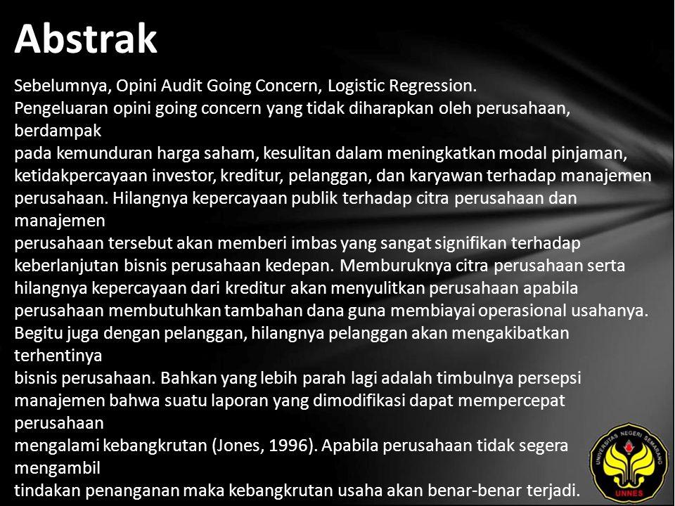 Kata Kunci Z Score Altman, Rasio Pertumbuhan Penjualan, Opini Audit Tahun Sebelumnya, Opini Audit Going Concern, Logistic Regression.