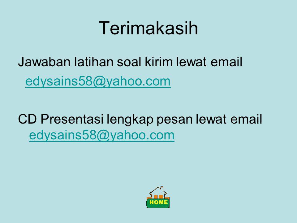 Terimakasih Jawaban latihan soal kirim lewat email edysains58@yahoo.com CD Presentasi lengkap pesan lewat email edysains58@yahoo.com edysains58@yahoo.com