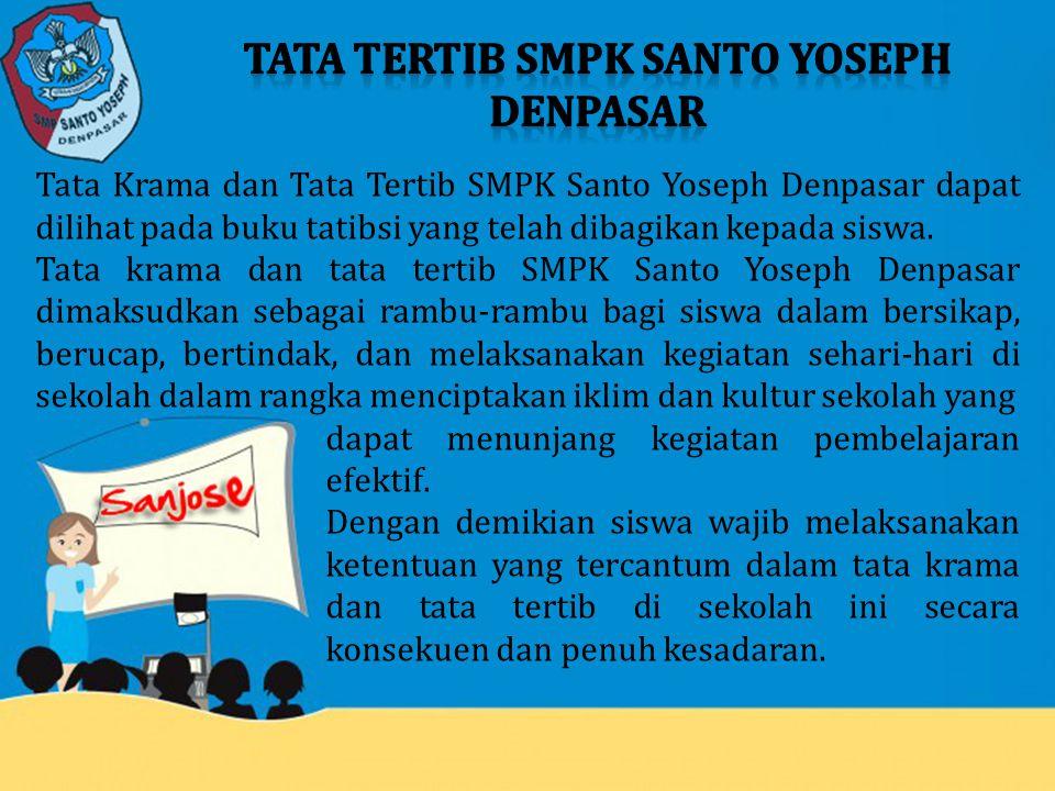 Tata Krama dan Tata Tertib SMPK Santo Yoseph Denpasar dapat dilihat pada buku tatibsi yang telah dibagikan kepada siswa. Tata krama dan tata tertib SM