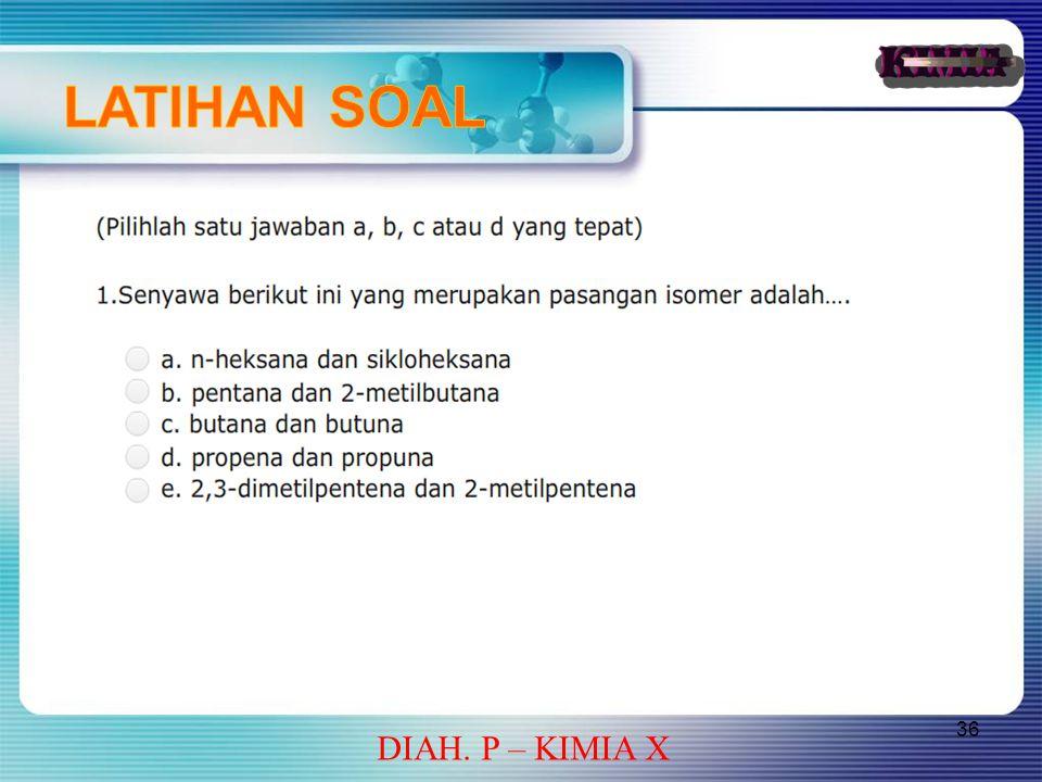 36 DIAH. P – KIMIA X