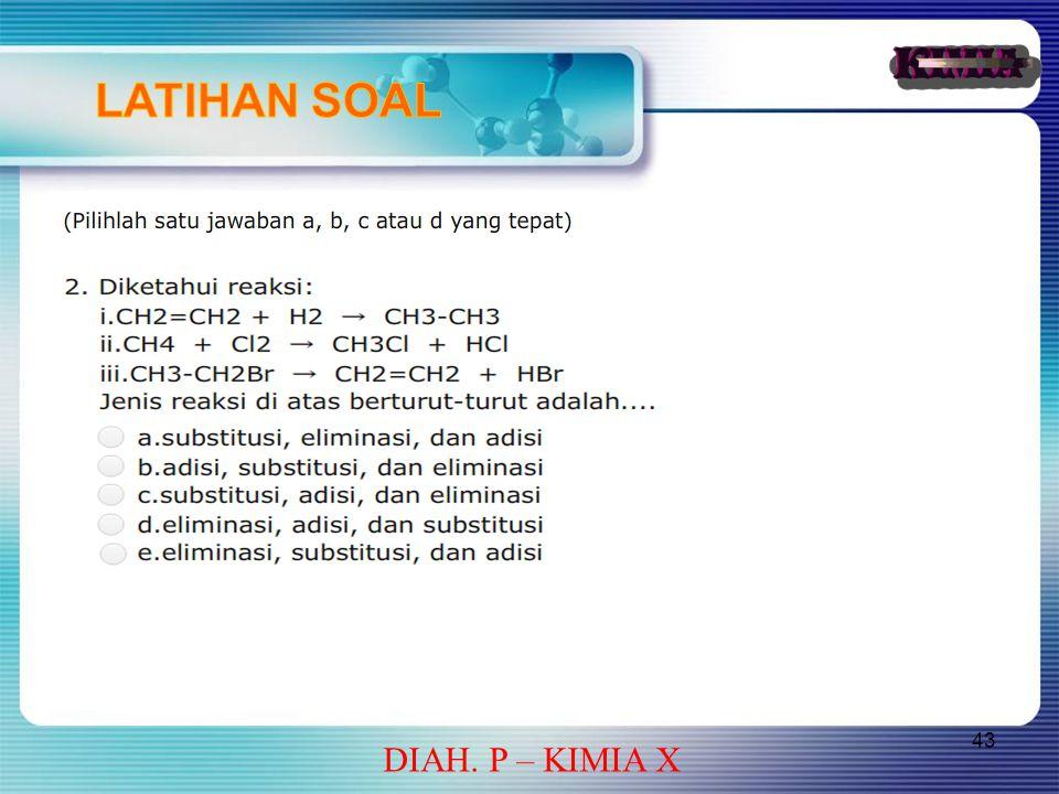 43 DIAH. P – KIMIA X