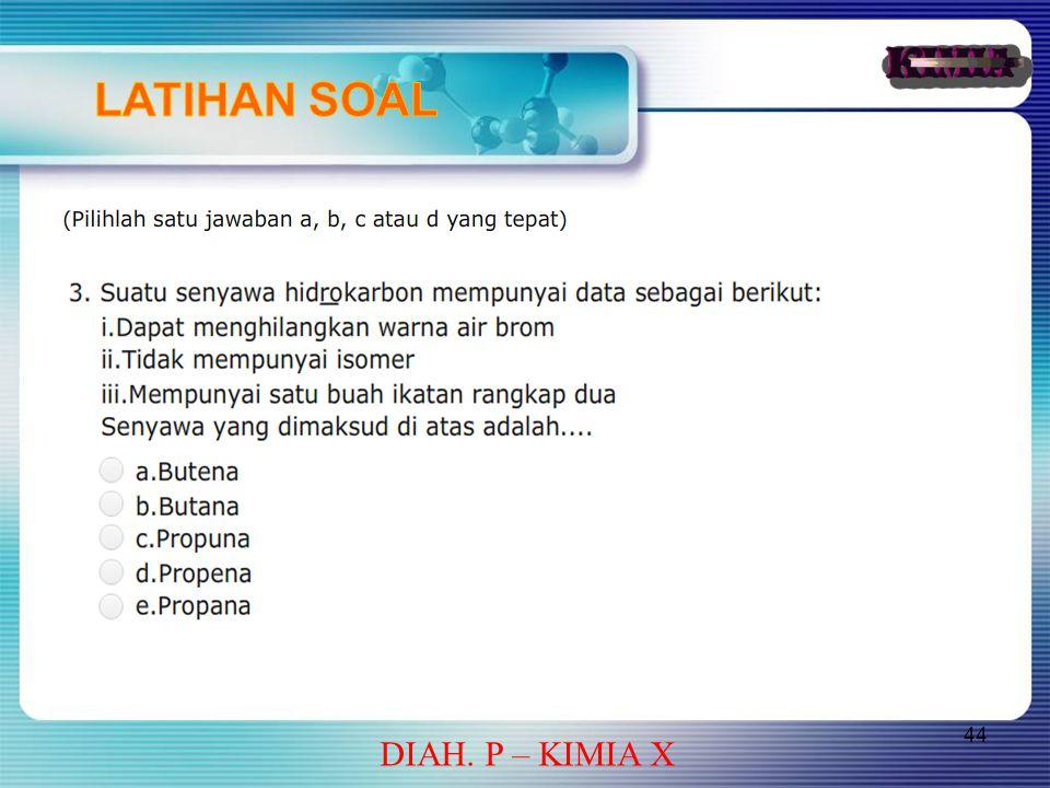 44 DIAH. P – KIMIA X