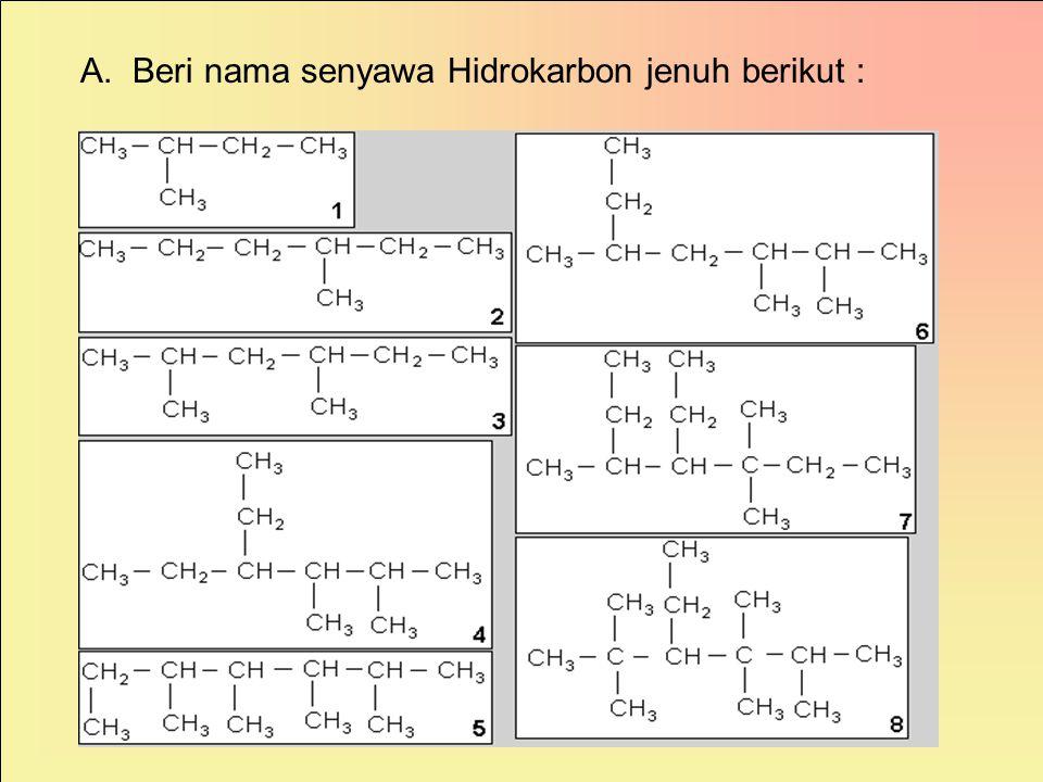 Contoh lain : 2,2-dimetilheksana 4-etil-2-metilheptana bukan 2-metil-4-etilheptana
