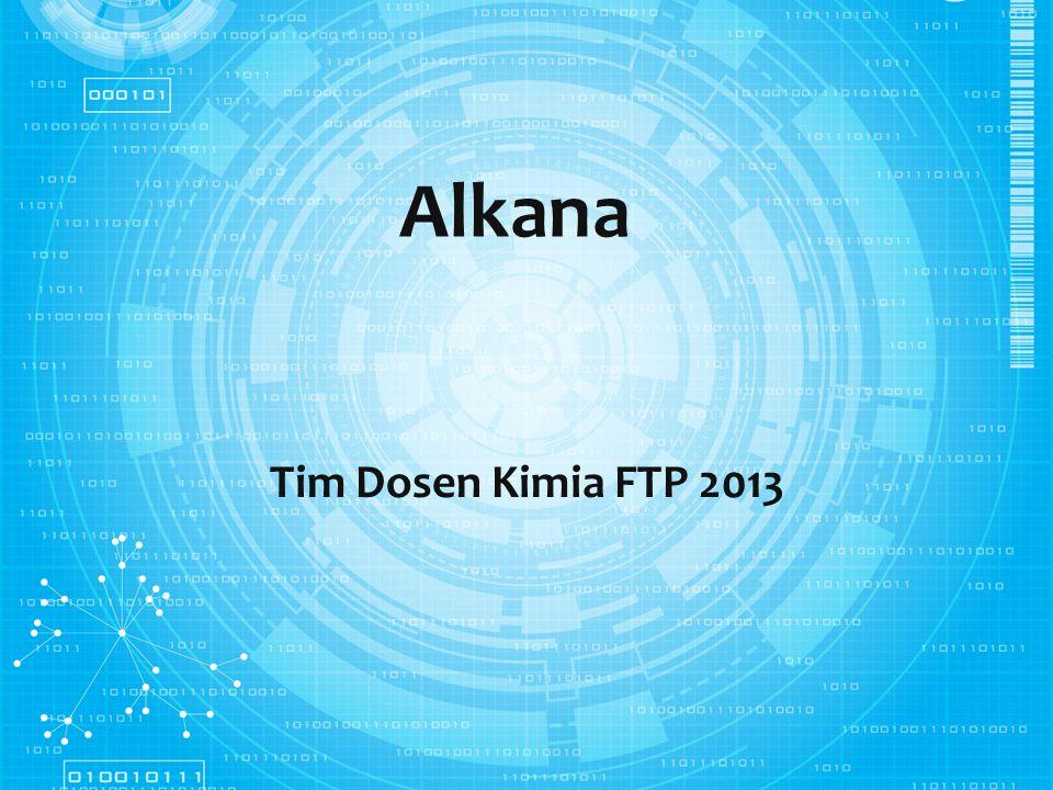 Alkana Tim Dosen Kimia FTP 2013