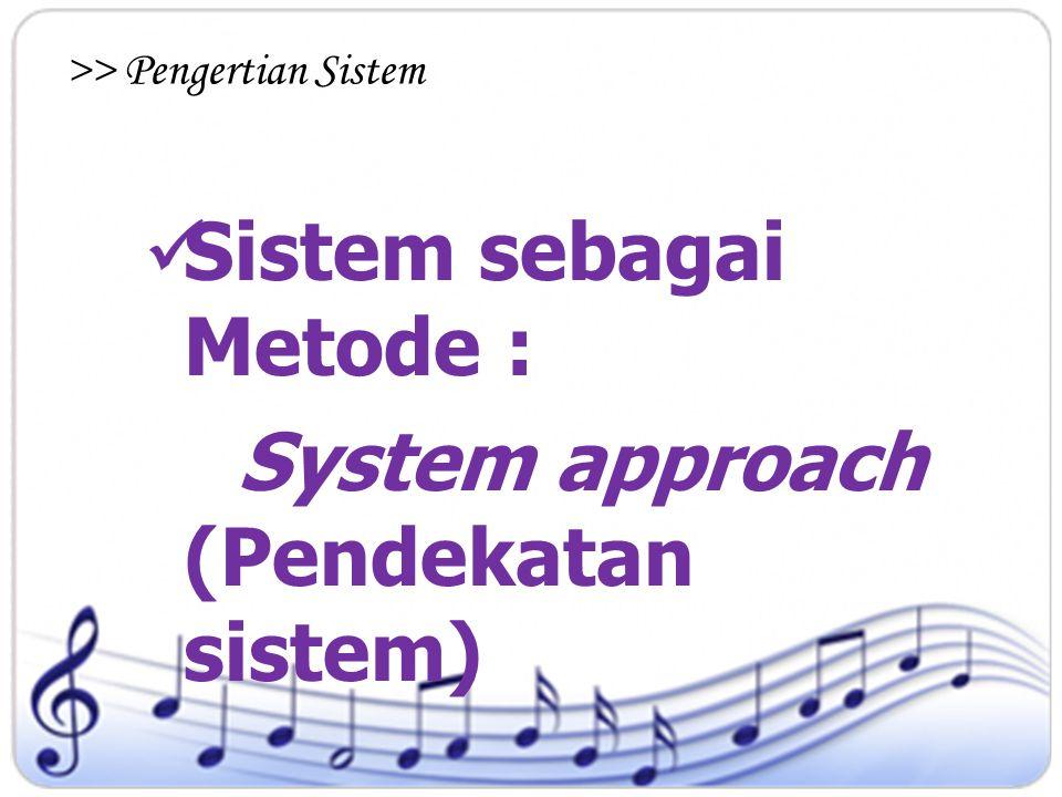 Satuan obyek-obyek yang disatukan oleh suatu bentuk interaksi atau saling ketergantungan (Instructional System) BELA H.