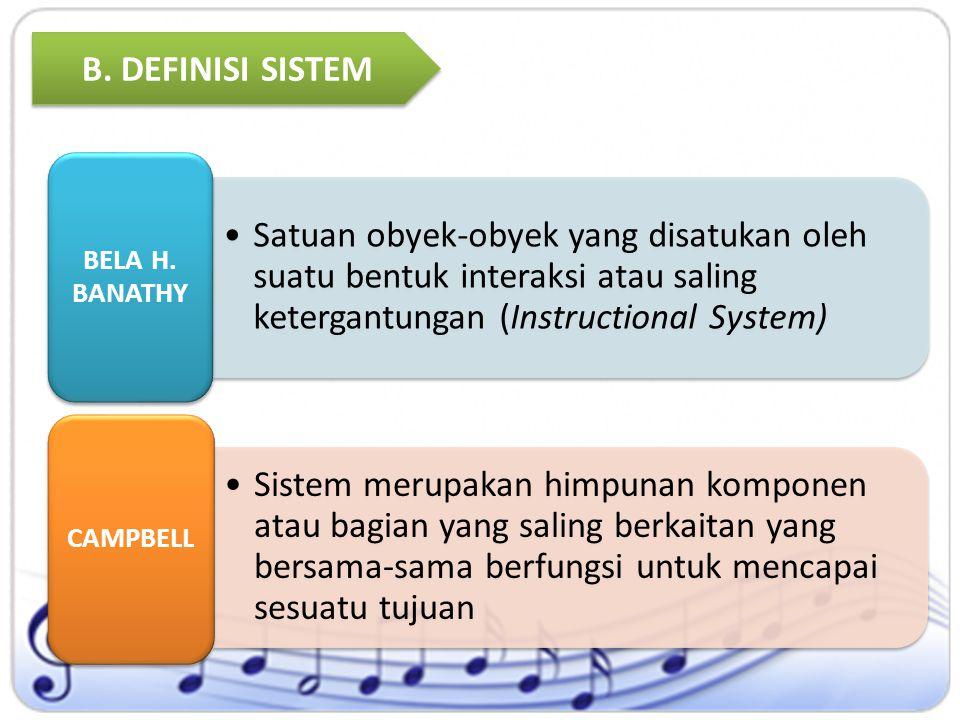 >> Definisi Sistem Sekumpuan unsur yang dinamis yang dengan sesuatu cara berkaitan satu sama lain & saling ketergantungan, shg dengan kerja sama menurut aturan tertentu memperoleh suatu hasil.