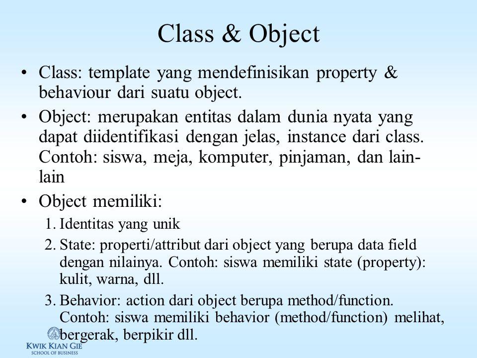 Class & Object Class: template yang mendefinisikan property & behaviour dari suatu object.