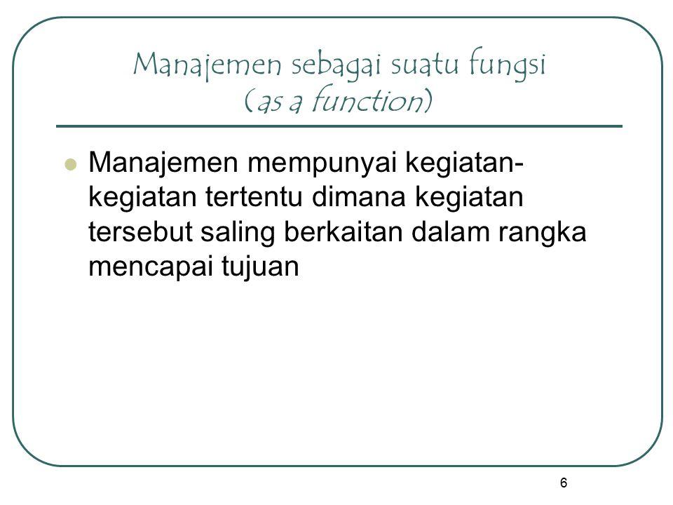 17 Kata Kunci Proses yg merupakan kegiatan yang direncanakan Fungsi manajemen Melalui Aktivitas tersebut Sumberdaya Organisasi