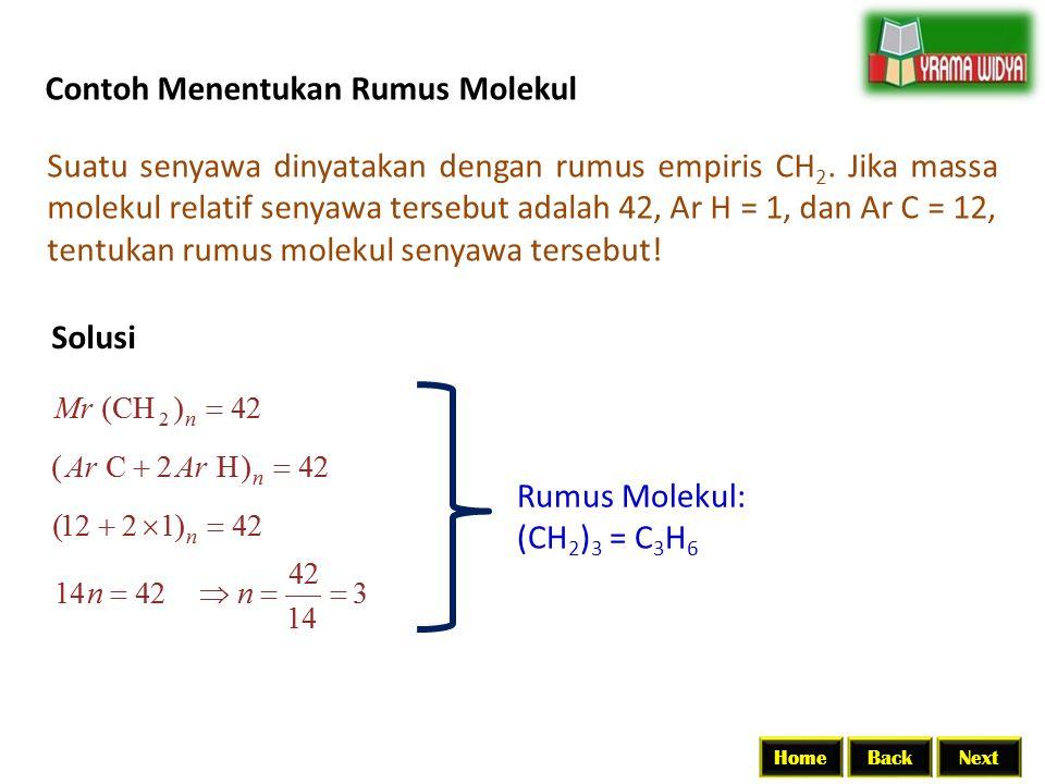 BackNextHome Contoh Menentukan Rumus Molekul Suatu senyawa dinyatakan dengan rumus empiris CH 2. Jika massa molekul relatif senyawa tersebut adalah 42