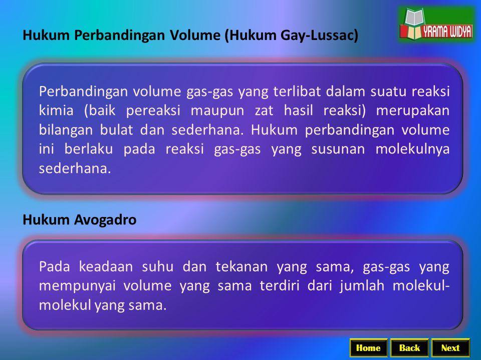 BackNextHome Hukum Perbandingan Volume (Hukum Gay-Lussac) Perbandingan volume gas-gas yang terlibat dalam suatu reaksi kimia (baik pereaksi maupun zat
