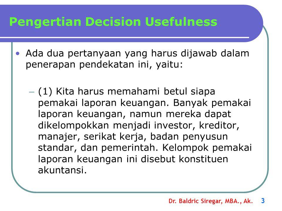 Dr. Baldric Siregar, MBA., Ak. 3 Ada dua pertanyaan yang harus dijawab dalam penerapan pendekatan ini, yaitu: – (1) Kita harus memahami betul siapa pe