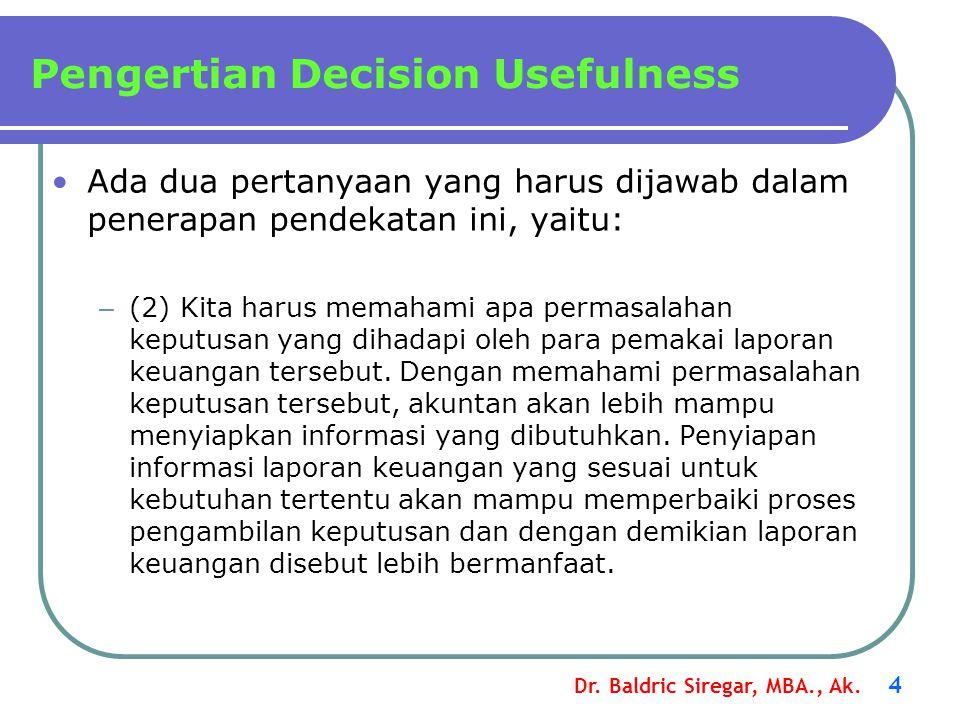 Dr. Baldric Siregar, MBA., Ak. 4 Ada dua pertanyaan yang harus dijawab dalam penerapan pendekatan ini, yaitu: – (2) Kita harus memahami apa permasalah
